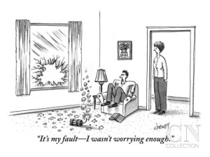 tom-cheney-it-s-my-fault-i-wasn-t-worrying-enough-new-yorker-cartoon